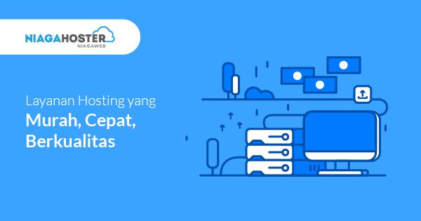 Layanan hosting yang cepat, murah, dan berkualitas